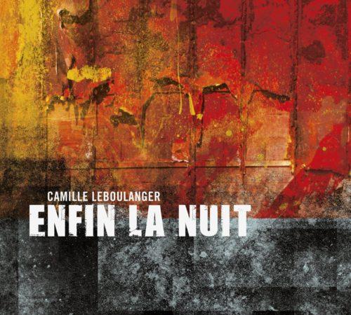 Enfin la nuit - Premier Roman de Science-fiction de Camille Leboulanger - 2011 L'Atalante