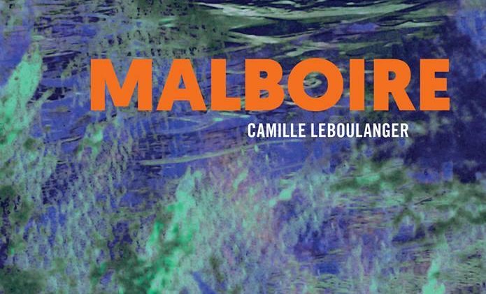 Malboire - Roman de science-fiction de Camille Leboulanger - L'Atalante 2018